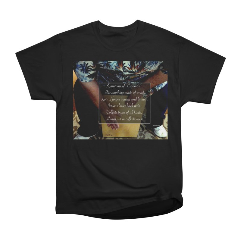 "Symptoms of ""Cajonitis"" Women's Heavyweight Unisex T-Shirt by EdHartmanMusic Swag Shop!"