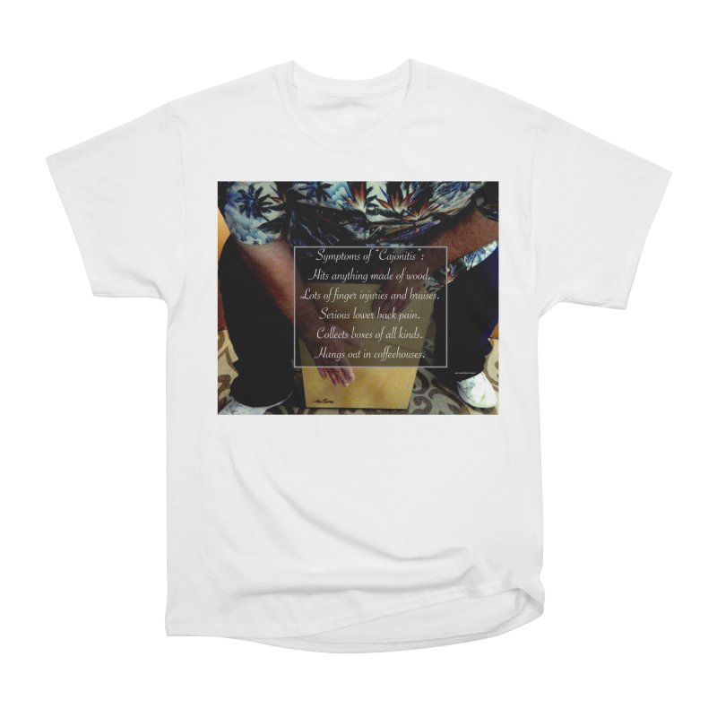 "Symptoms of ""Cajonitis"" Women's Heavyweight Unisex T-Shirt by EdHartmanMusic Swag Shop!"