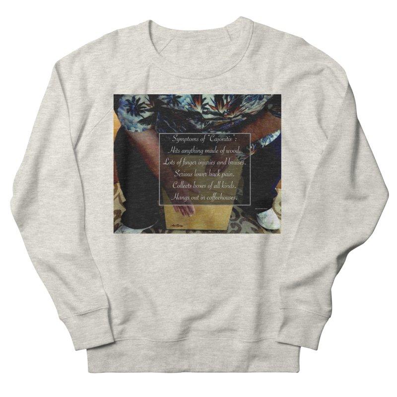 "Symptoms of ""Cajonitis"" Women's French Terry Sweatshirt by EdHartmanMusic Swag Shop!"