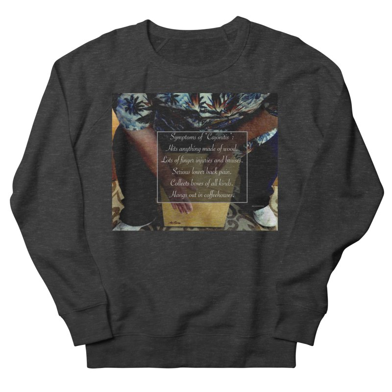 "Symptoms of ""Cajonitis"" Men's French Terry Sweatshirt by EdHartmanMusic Swag Shop!"