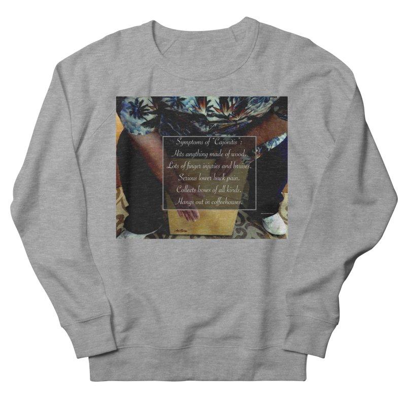 """Symptoms of """"Cajonitis"""" Men's Sweatshirt by EdHartmanMusic Swag Shop!"""