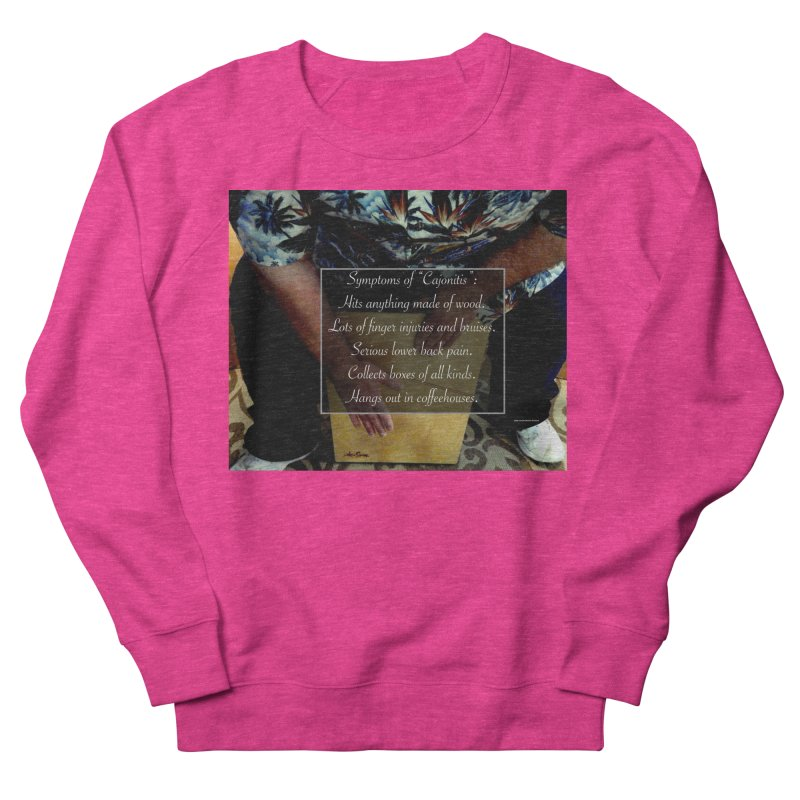 "Symptoms of ""Cajonitis"" Men's French Terry Sweatshirt by EdHartmanMusic Swag Shop!"