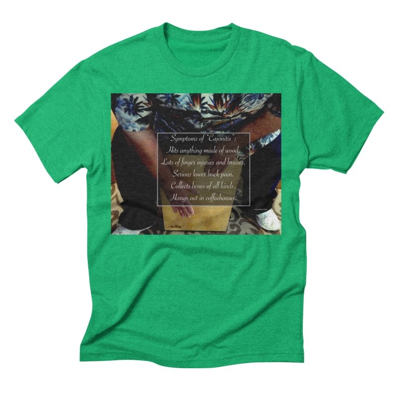 "Symptoms of ""Cajonitis"" Men's Triblend T-Shirt by EdHartmanMusic Swag Shop!"
