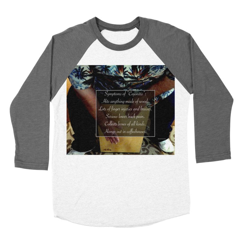 "Symptoms of ""Cajonitis"" Women's Baseball Triblend Longsleeve T-Shirt by EdHartmanMusic Swag Shop!"