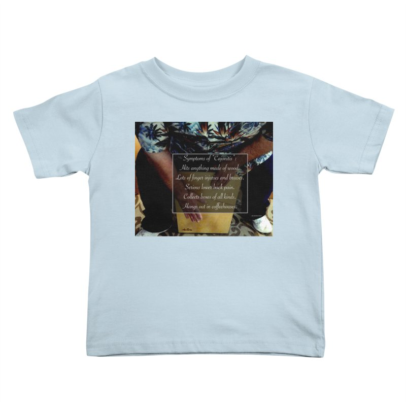 "Symptoms of ""Cajonitis"" Kids Toddler T-Shirt by EdHartmanMusic Swag Shop!"