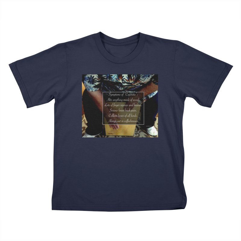 "Symptoms of ""Cajonitis"" Kids T-Shirt by EdHartmanMusic Swag Shop!"