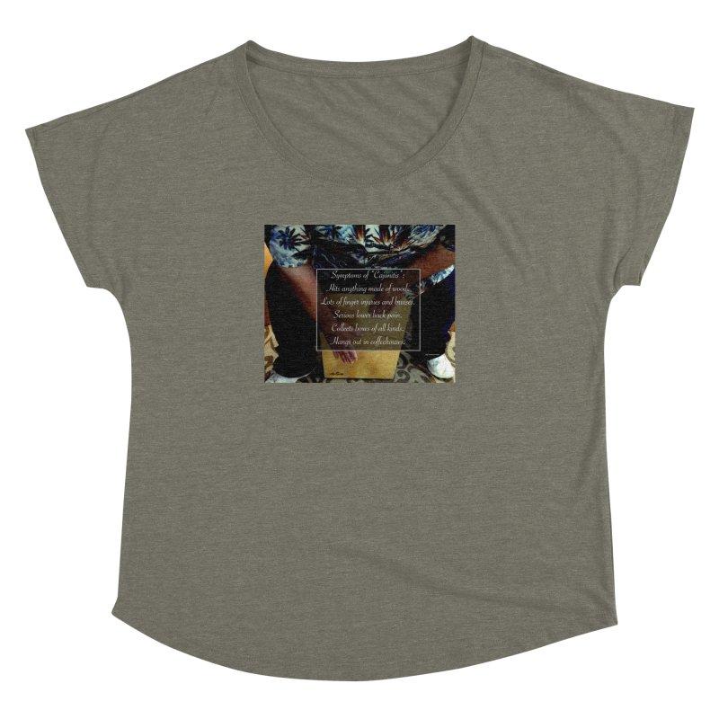 "Symptoms of ""Cajonitis"" Women's Dolman Scoop Neck by EdHartmanMusic Swag Shop!"