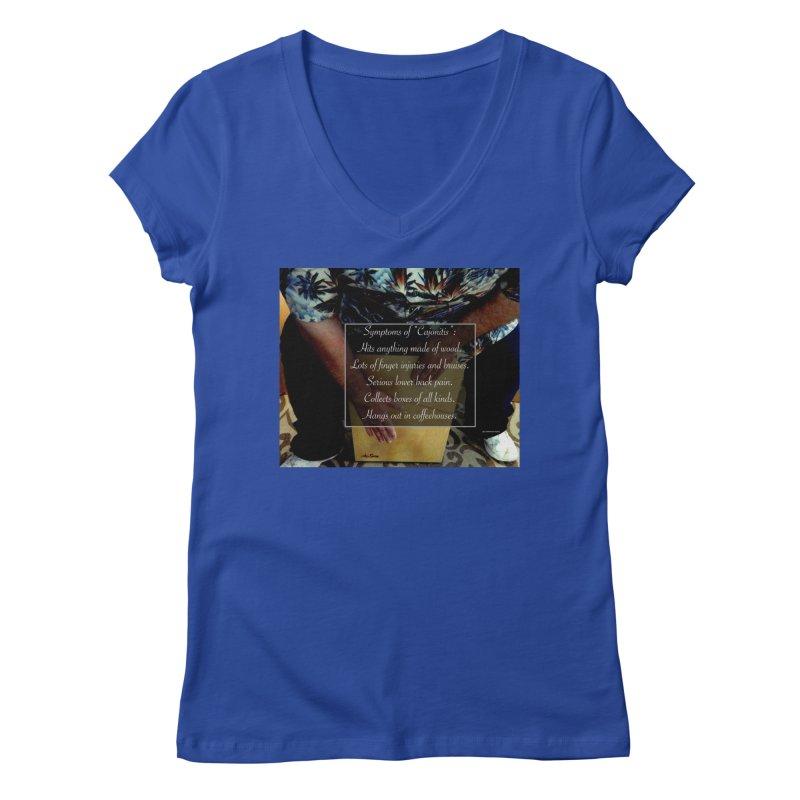 """Symptoms of """"Cajonitis"""" Women's Regular V-Neck by EdHartmanMusic Swag Shop!"""