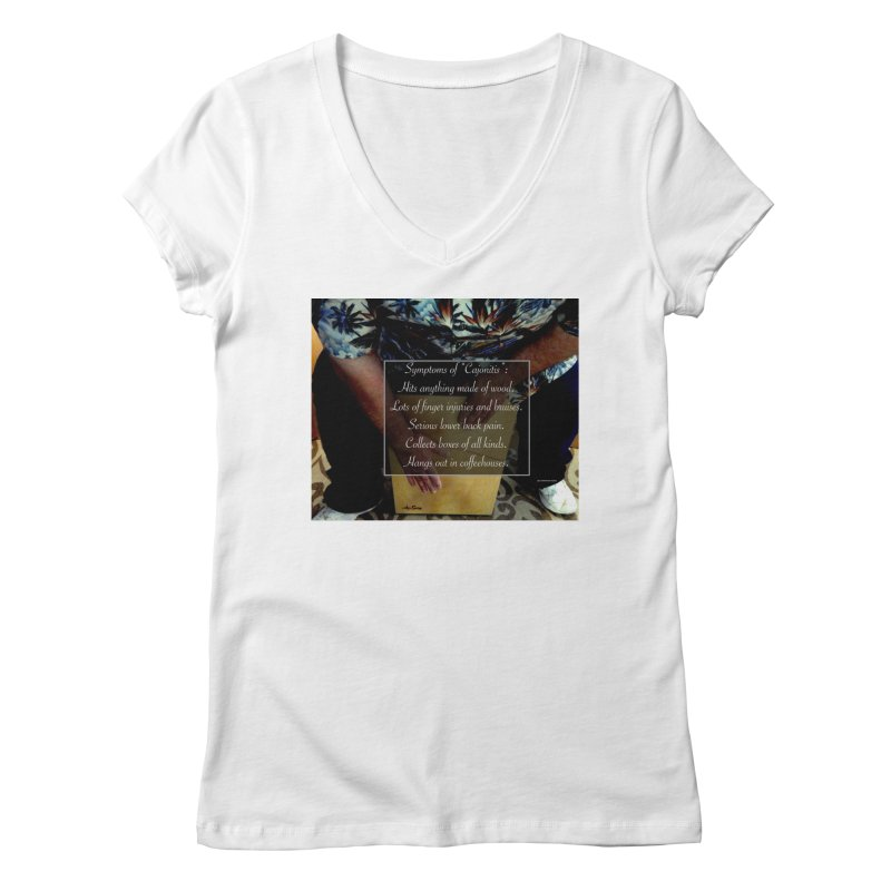 "Symptoms of ""Cajonitis"" Women's Regular V-Neck by EdHartmanMusic Swag Shop!"