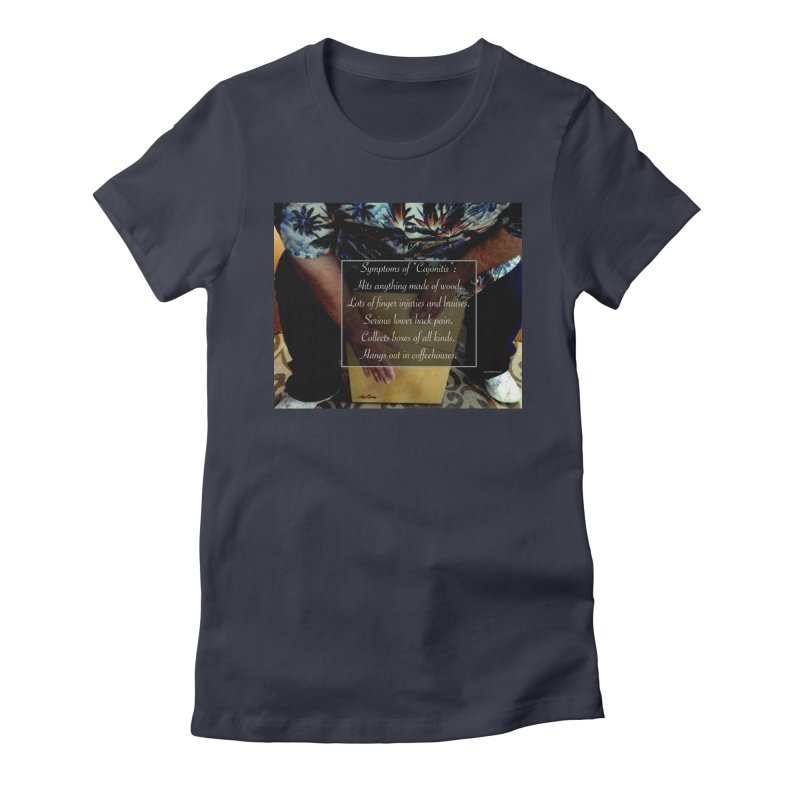 "Symptoms of ""Cajonitis"" Women's Fitted T-Shirt by EdHartmanMusic Swag Shop!"