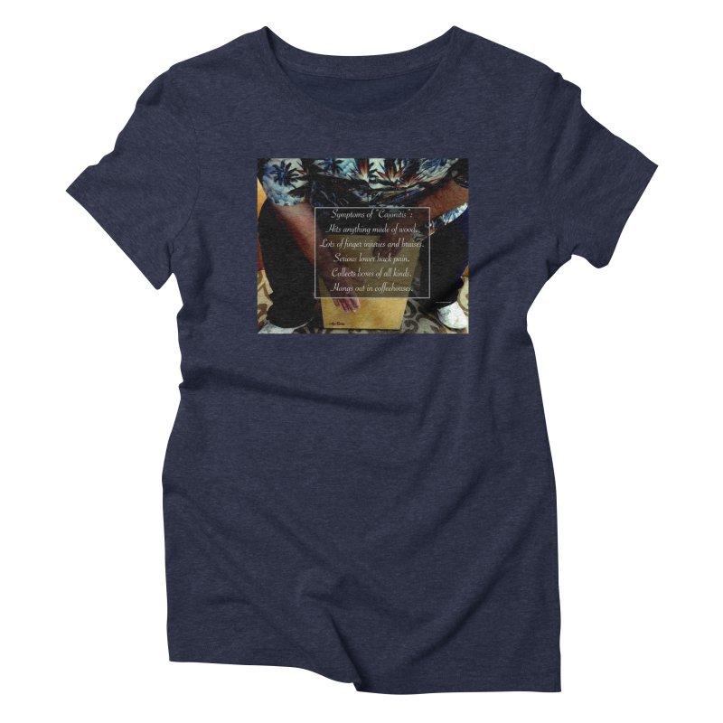 """Symptoms of """"Cajonitis"""" Women's Triblend T-Shirt by EdHartmanMusic Swag Shop!"""