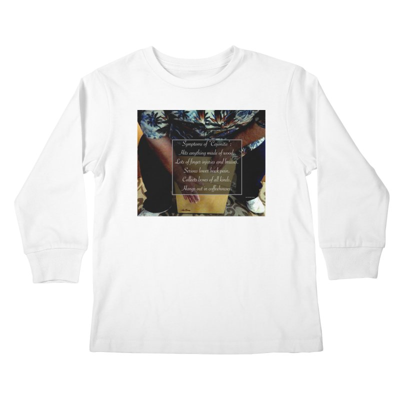 "Symptoms of ""Cajonitis"" Kids Longsleeve T-Shirt by EdHartmanMusic Swag Shop!"