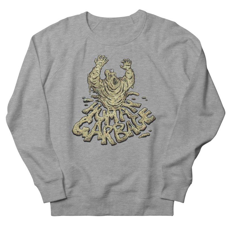 Shirt of the month May 2017: Human Garbage Women's Sweatshirt by edisonrex's Artist Shop