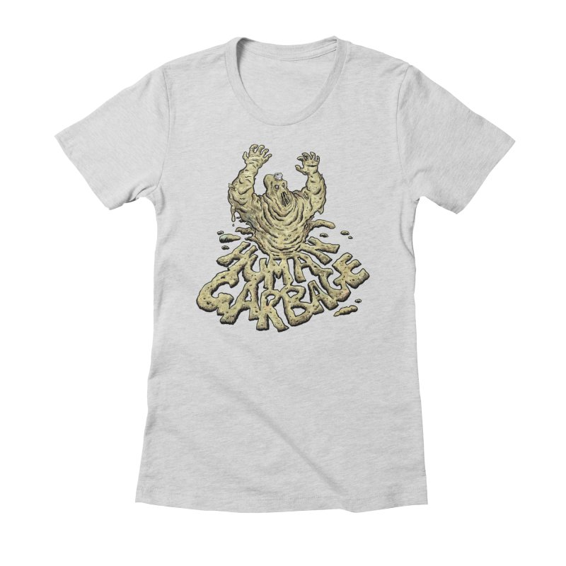 Shirt of the month May 2017: Human Garbage Women's Fitted T-Shirt by edisonrex's Artist Shop