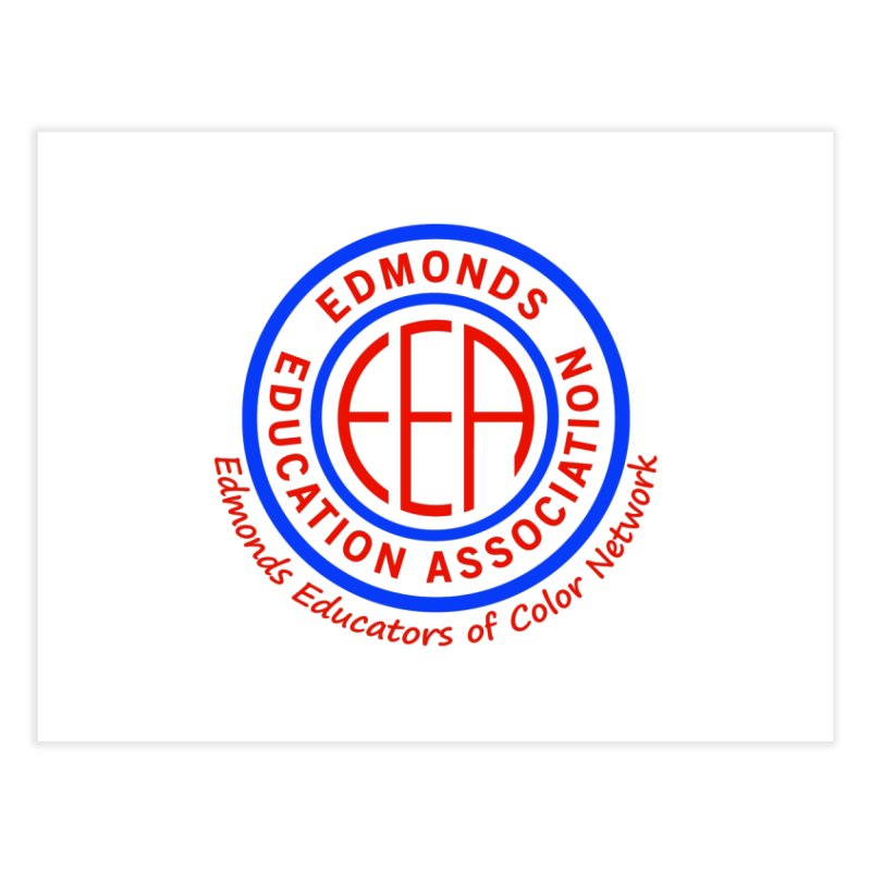 Edmonds EA Seal-Edmonds Educators of Color Network Home Fine Art Print by Edmonds Education Association Swag Shop
