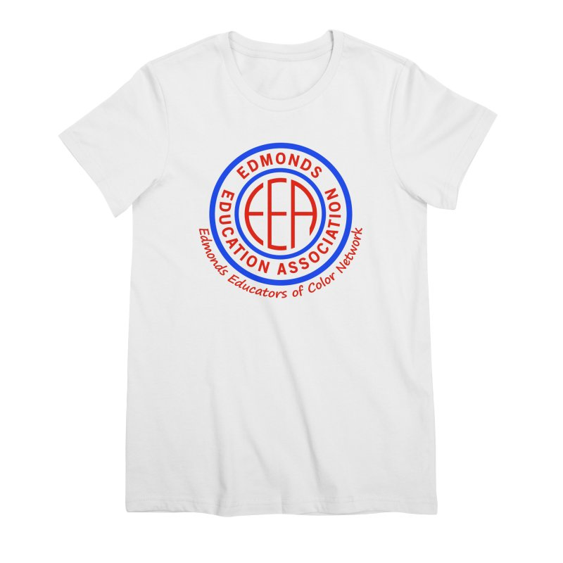 Edmonds EA Seal-Edmonds Educators of Color Network Women's Premium T-Shirt by Edmonds Education Association Swag Shop