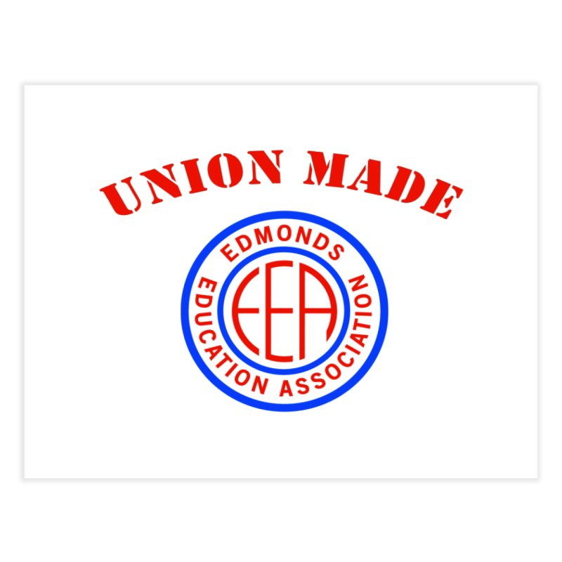 Edmonds EA Seal-Union Made Home Fine Art Print by Edmonds Education Association Swag Shop