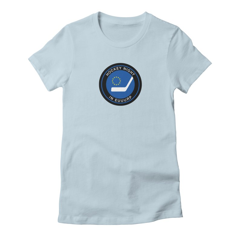Hockey Night in Euuurp Women's Fitted T-Shirt by Ed's Threads