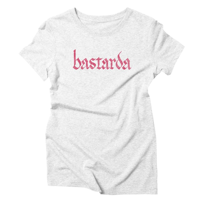 Bastarda Women's Triblend T-shirt by Ed's Threads