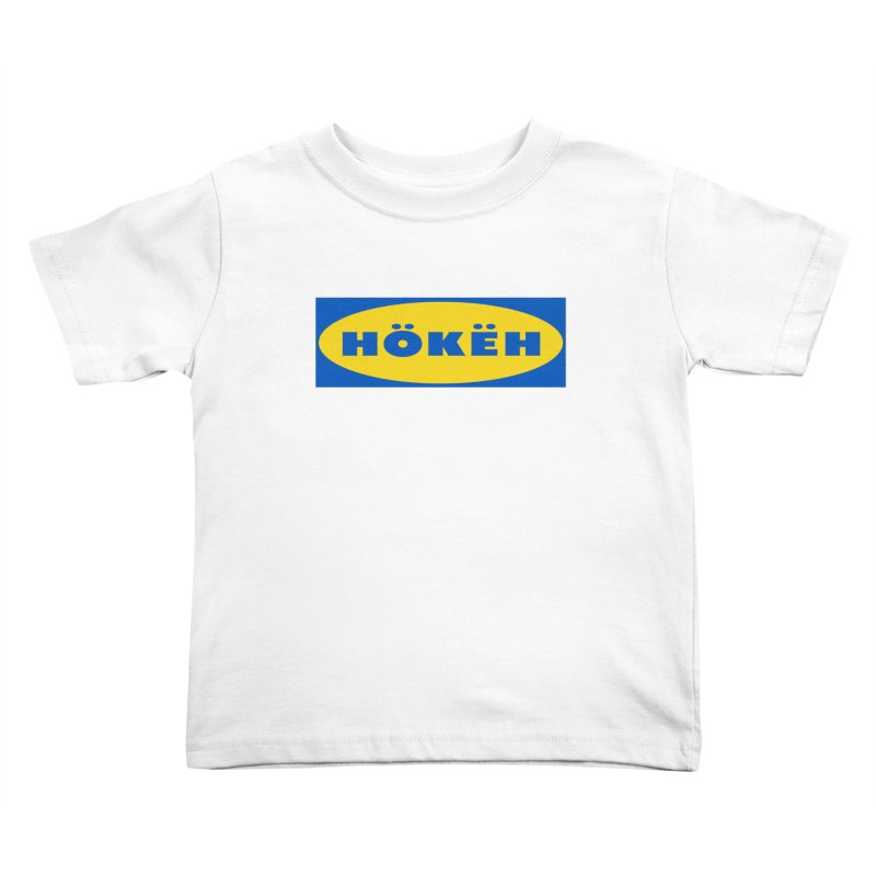 HÖKËH Kids Toddler T-Shirt by Ed's Threads