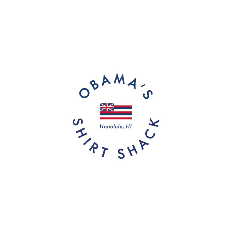 Obama's Shirt Shack (Hawaiian flag seal) None  by Ed's Threads