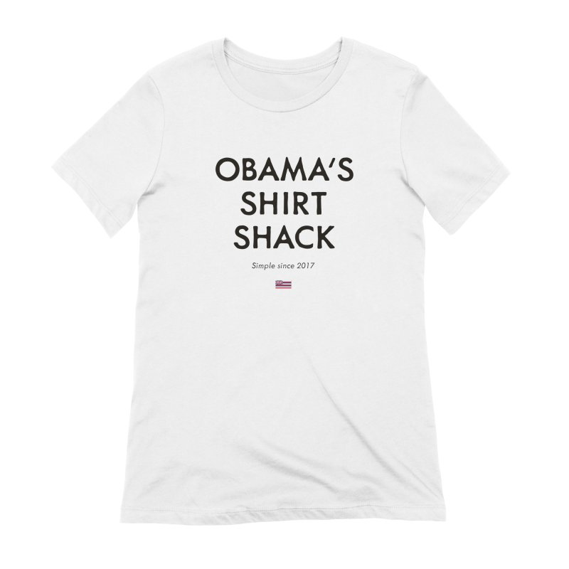 Obama's Shirt Shack Women's T-Shirt by Ed's Threads
