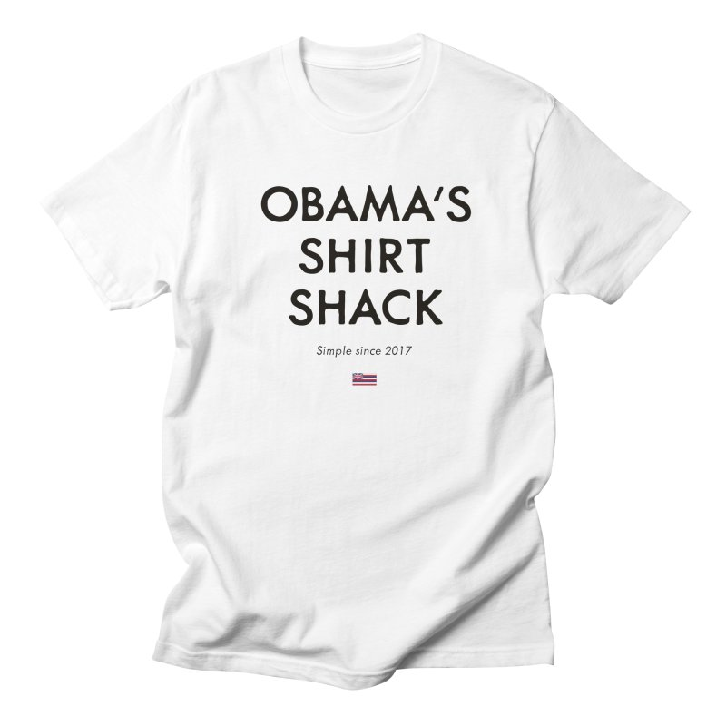 Obama's Shirt Shack in Men's T-Shirt White by Ed's Threads