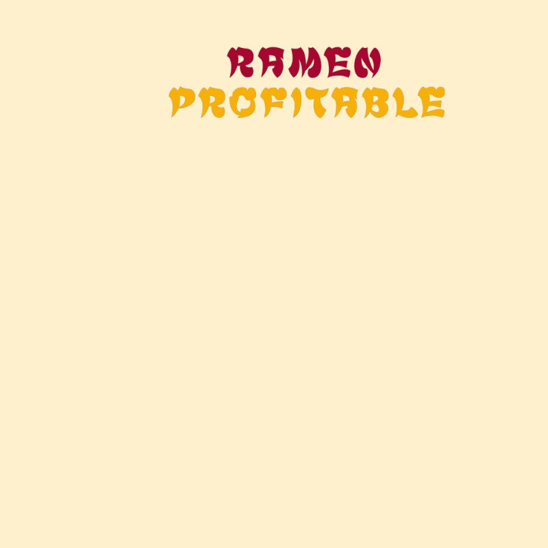 Ramen Profitable Women's T-Shirt by Ed's Threads