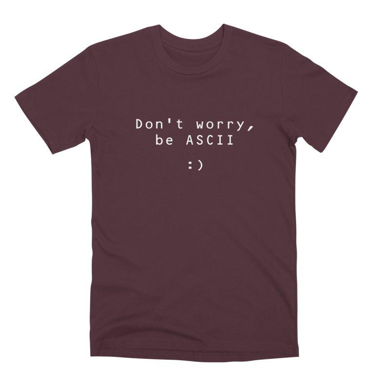 Don't worry, be ASCII (Dark) Men's Premium T-Shirt by Ed's Threads