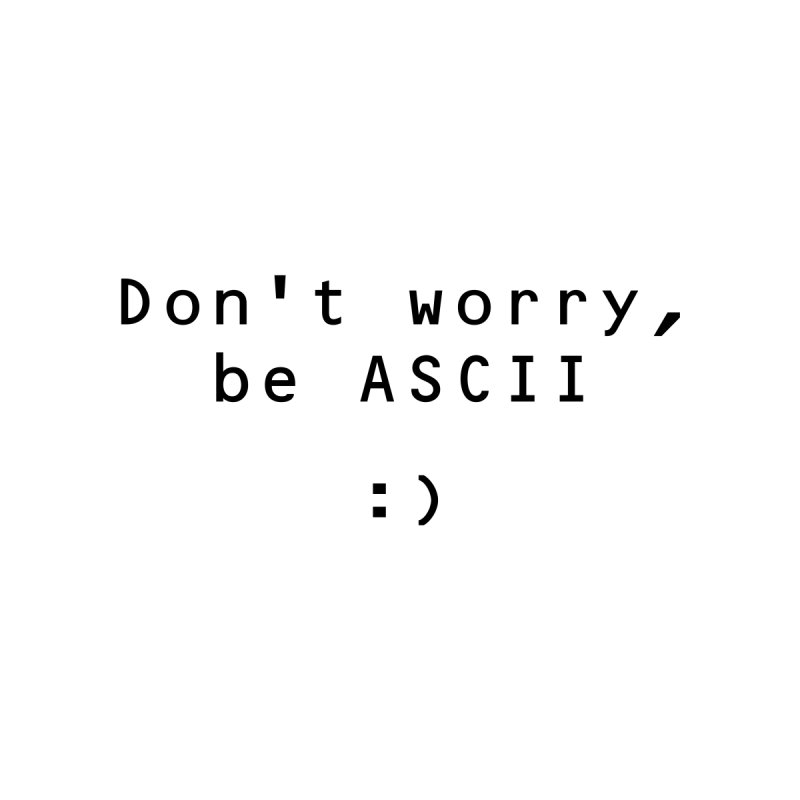 Don't worry, be ASCII (Light) Men's Sweatshirt by Ed's Threads