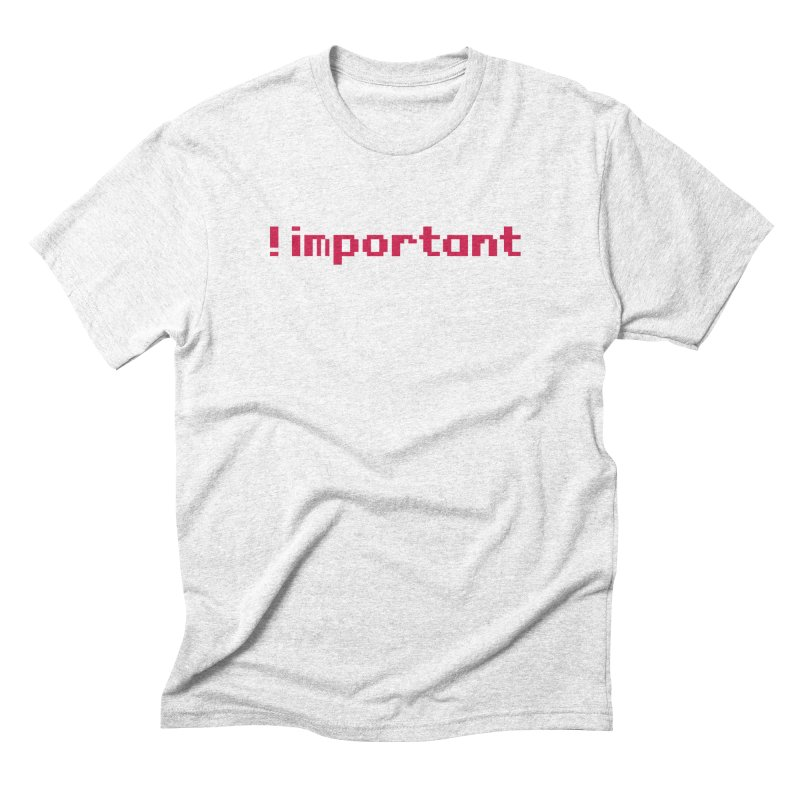 Self !important Men's Triblend T-shirt by Ed's Threads