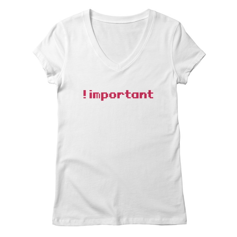 Self !important Women's V-Neck by Ed's Threads