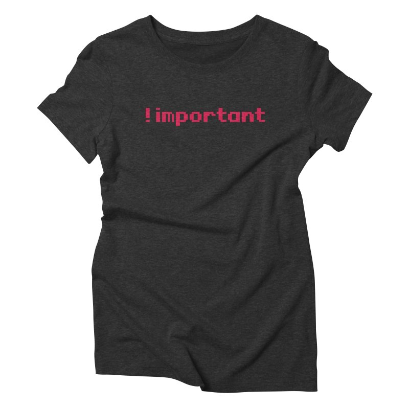 Self !important Women's Triblend T-shirt by Ed's Threads