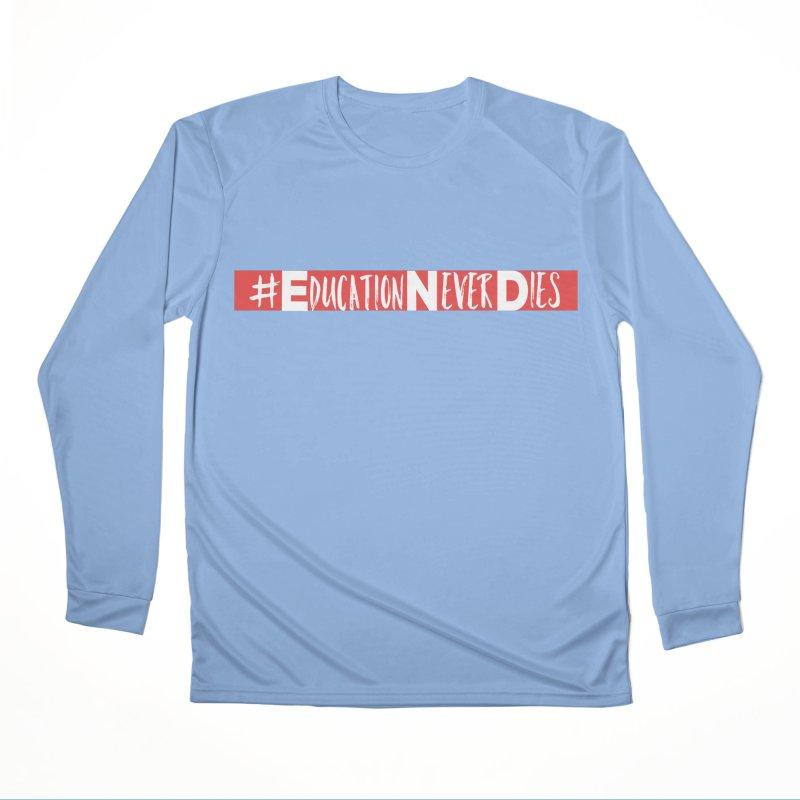 #EducationNeverDies Men's Longsleeve T-Shirt by Education Never Dies