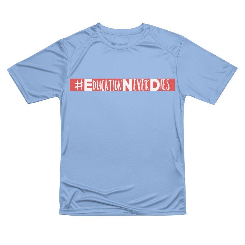 #EducationNeverDies Men's T-Shirt by Education Never Dies