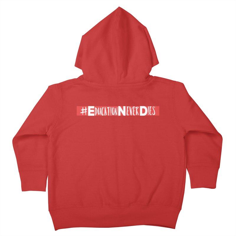 #EducationNeverDies Kids Toddler Zip-Up Hoody by Education Never Dies