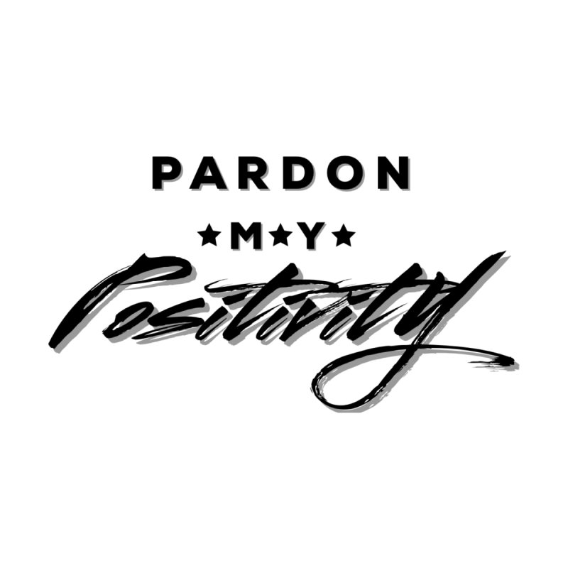 Pardon My Positivity Women's V-Neck by Education Never Dies