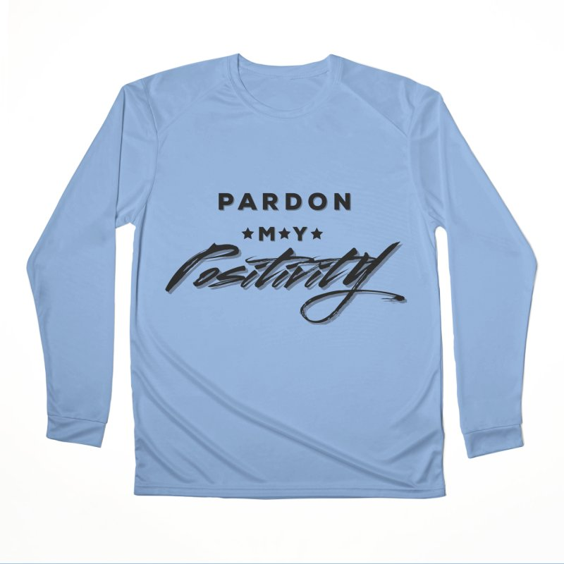 Pardon My Positivity Men's Longsleeve T-Shirt by Education Never Dies