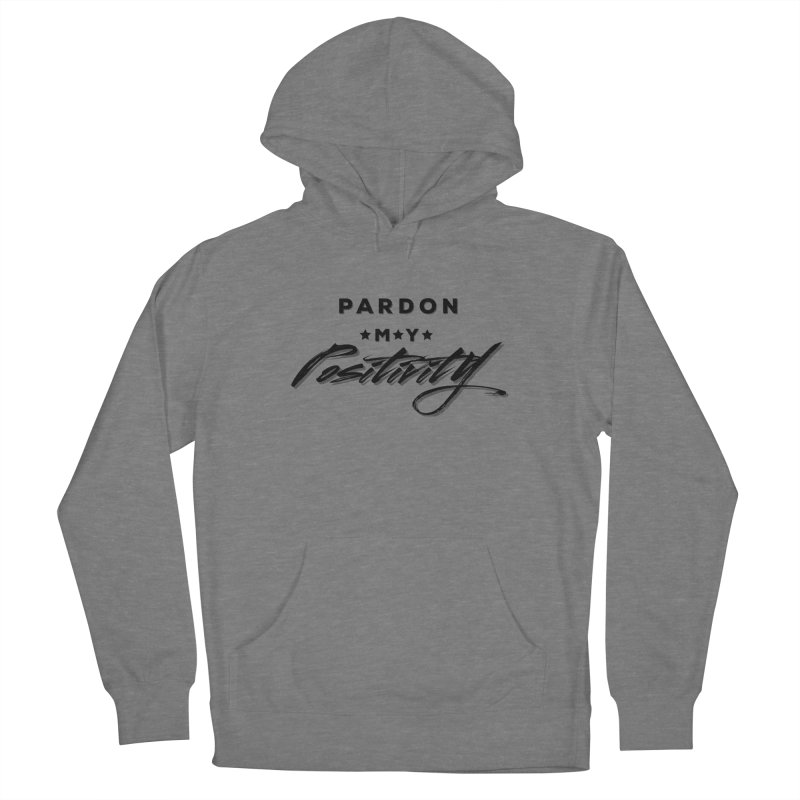 Pardon My Positivity Women's Pullover Hoody by Education Never Dies