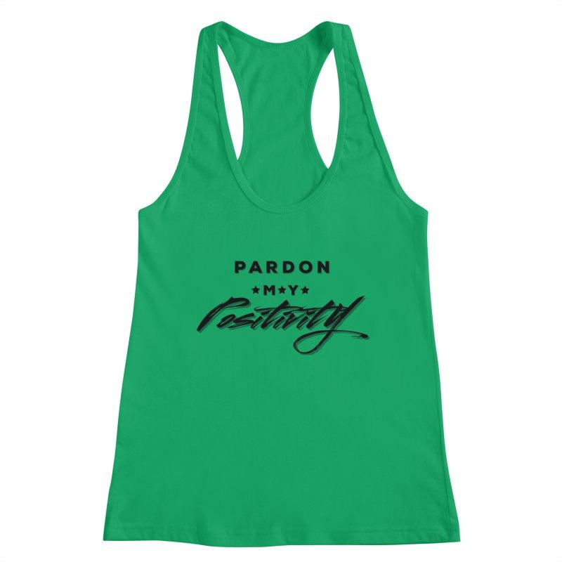 Pardon My Positivity Women's Tank by Education Never Dies