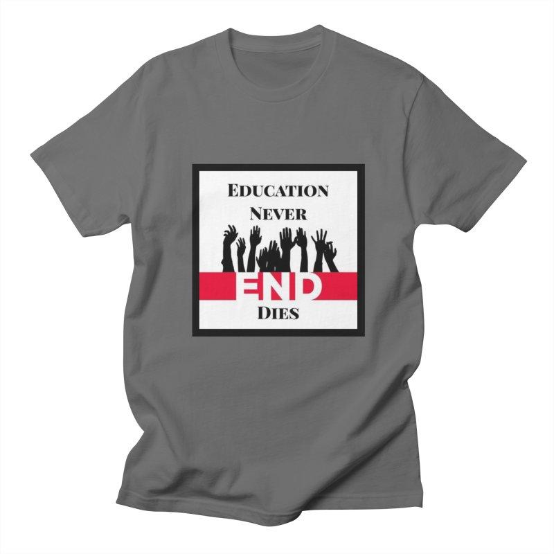END Men's T-Shirt by Education Never Dies