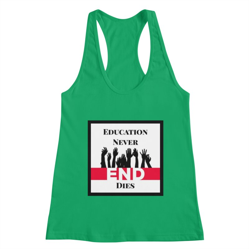 END Women's Tank by Education Never Dies