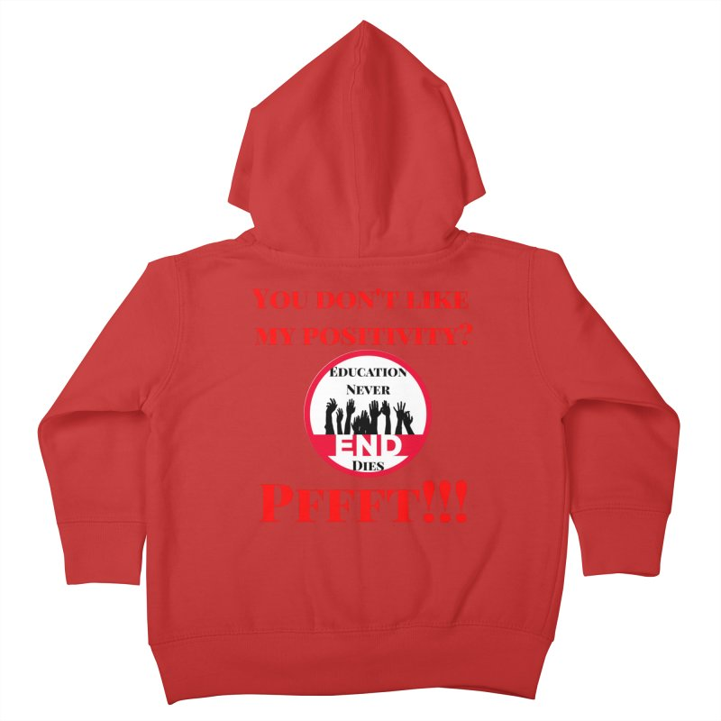 Pffft!!! Kids Toddler Zip-Up Hoody by Education Never Dies