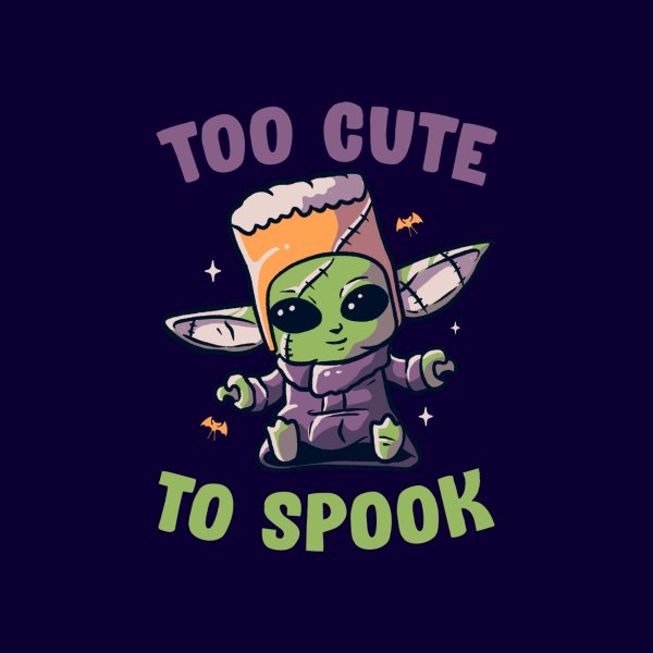 Design for Too Cute To Spook Funny Cute Spooky