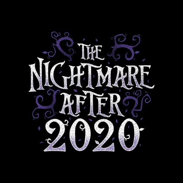 Design for The Nightmare After 2020 Funny Quote
