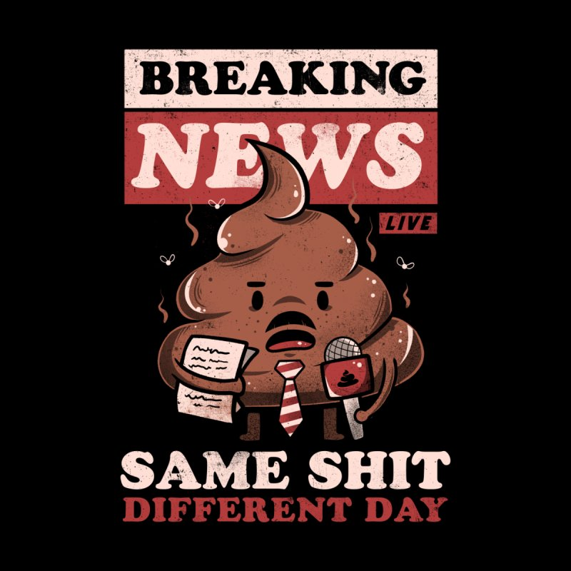 Breaking News - Cute Funny Quote Same Shit Gift Men's T-Shirt by eduely's Artist Shop