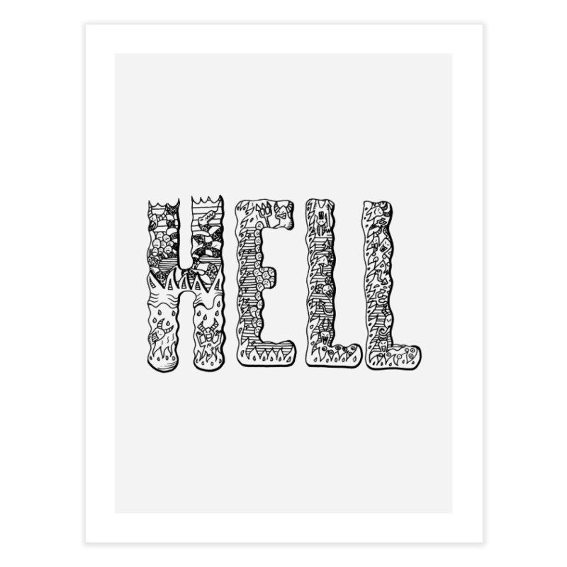 Hell Home Fine Art Print by edulobo's Artist Shop