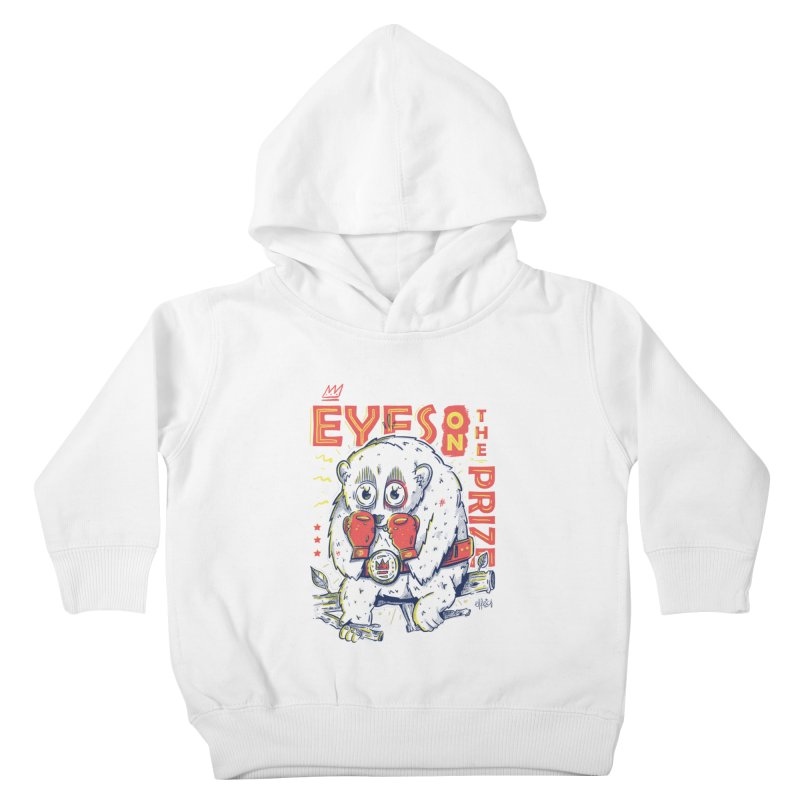Eyes On The Prize Kids Toddler Pullover Hoody by effect14's Artist Shop