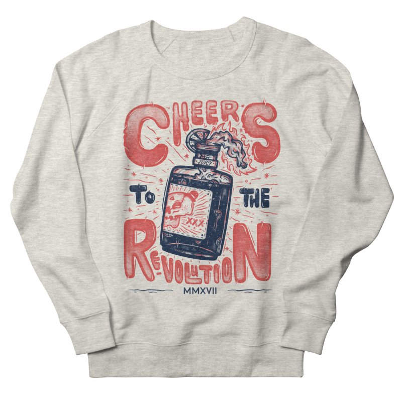 Cheers To The Revolution! Women's Sweatshirt by effect14's Artist Shop
