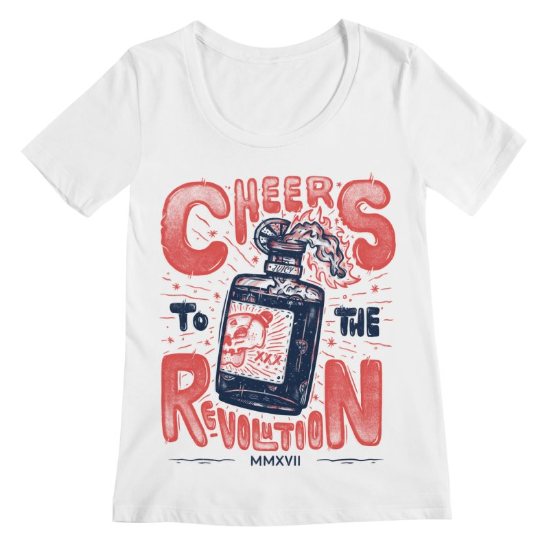 Cheers To The Revolution! Women's Scoopneck by effect14's Artist Shop